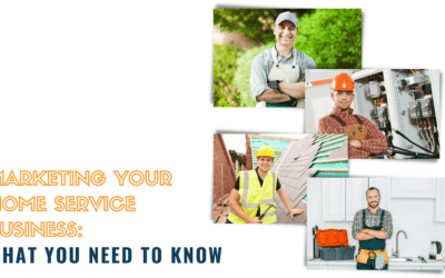 Marketing Your Home Service Business: What You Need to Know