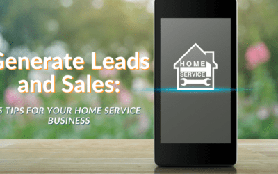 Generate Sales and Leads: 5 tips for Your Home Service Business